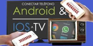 ¿Cómo conectar el móvil a la TV con o sin cables?
