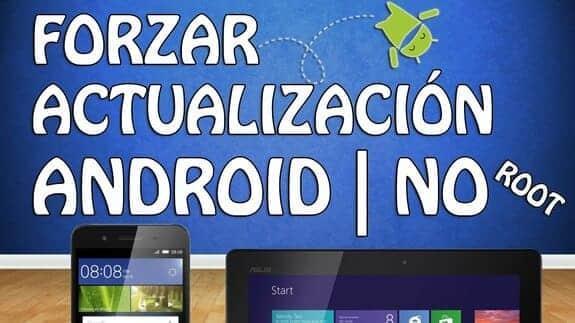 Cómo forzar la actualización de Android sin rootear