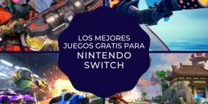 Los mejores juegos de Nintendo Switch gratis