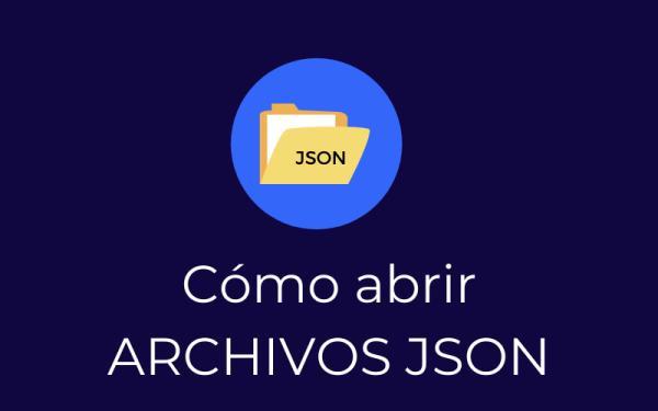 Cómo abrir un archivo JSON